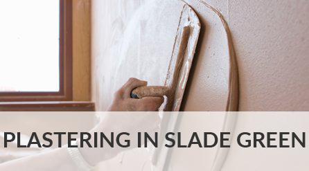 Plastering in Slade Green